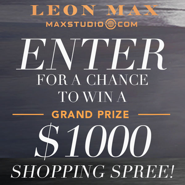 Leon Max $1,000 Online Shopping Spree Giveaway