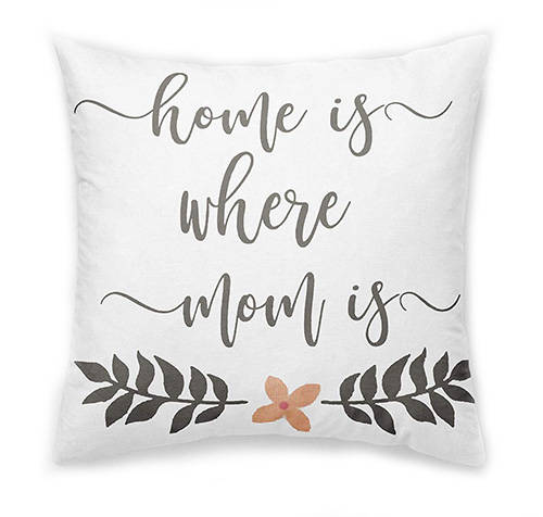 Home is Where Mom Is Throwpillow